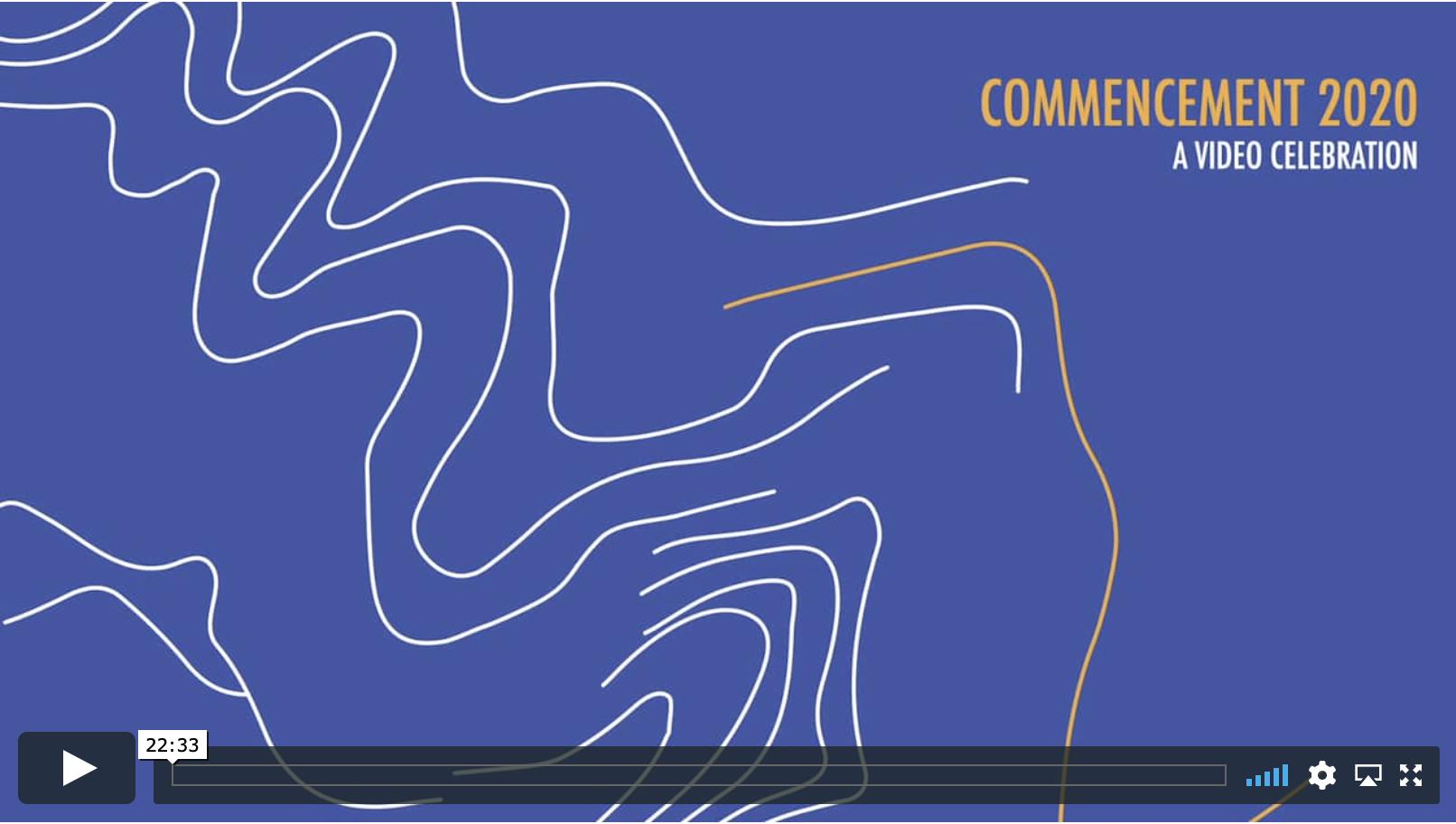 Commencement 2020 Video